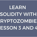 Advanced solidity concepts — cryptozombies lesson 3 and 4