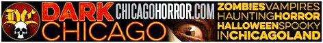ChicagoHorror.com - Covering all things dark, gothic, horror, Halloween and haunted in Chicagoland