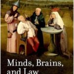 Minds, brains, and law: the conceptual foundations of law and neuroscience – oxford scholarship
